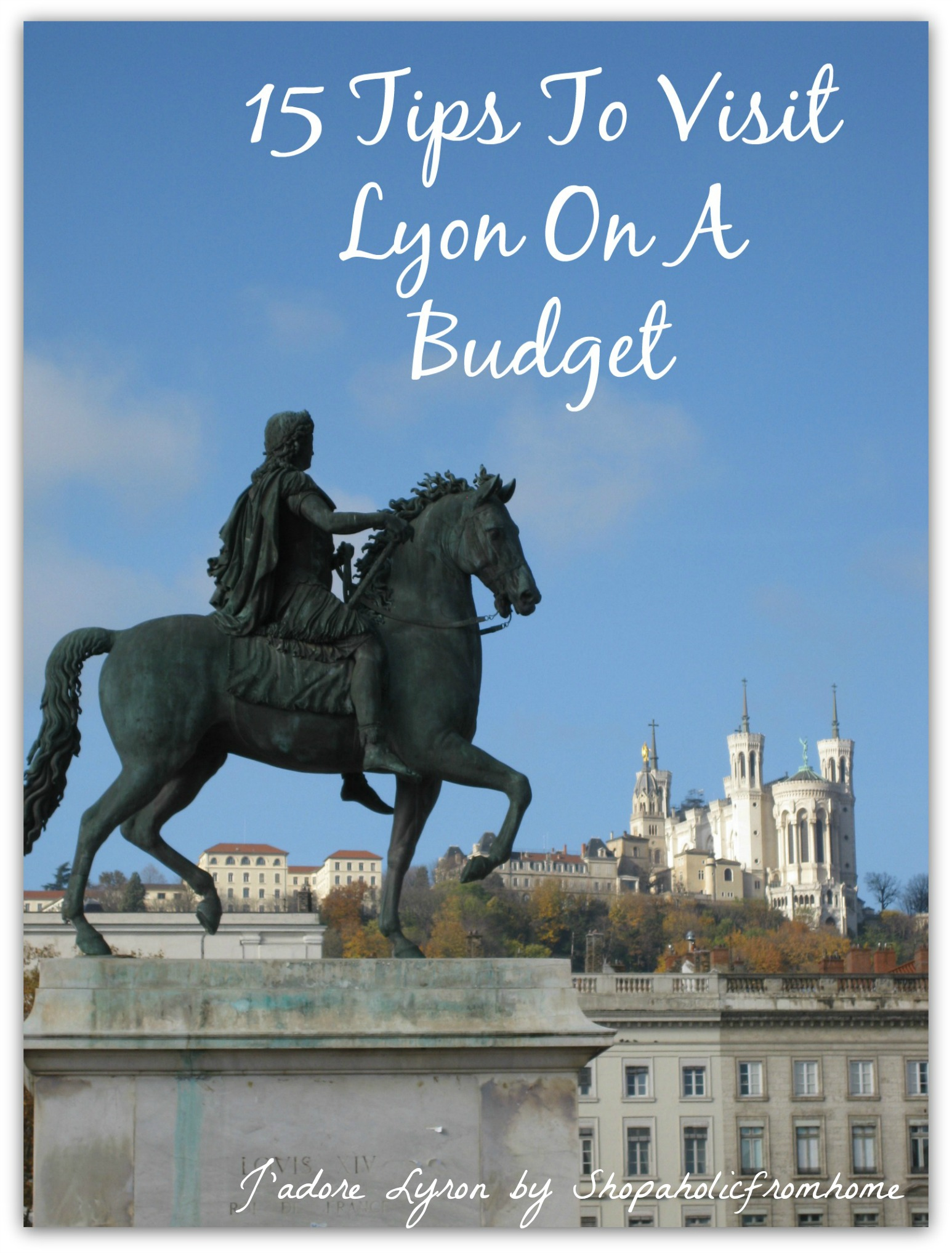 15 Tips To Visit Lyon