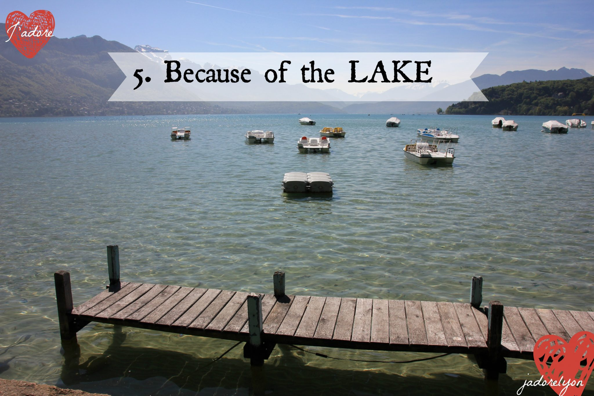 Because of the lake - Annecy is the best