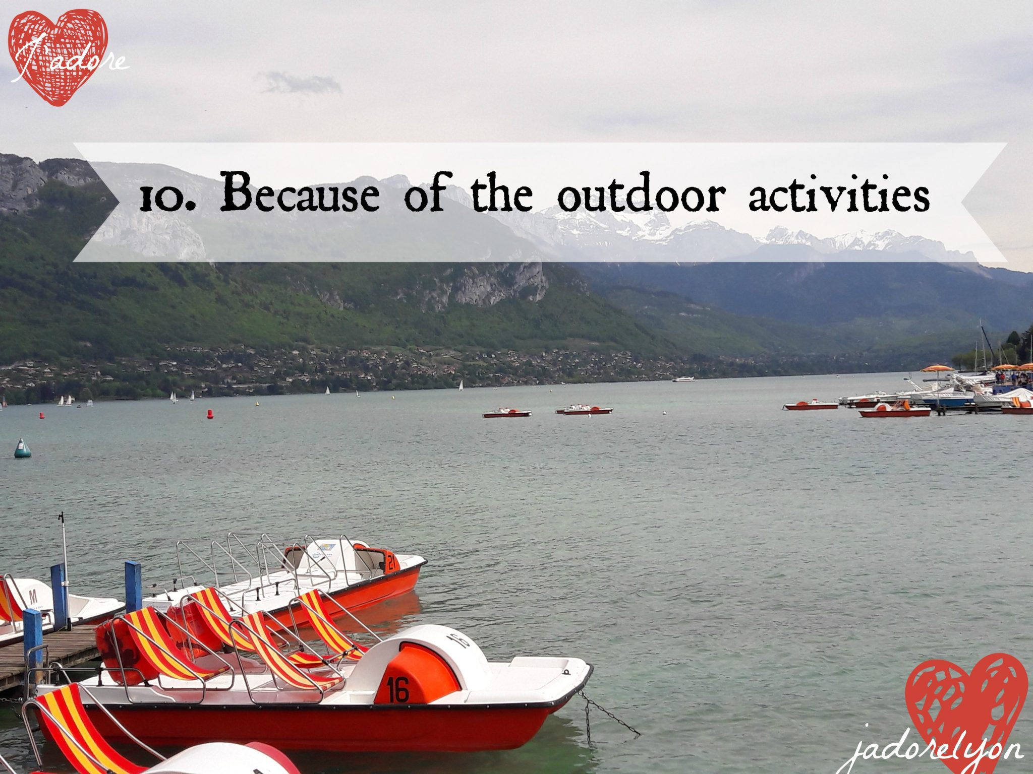 Visit Annecy because of the outdoor activities