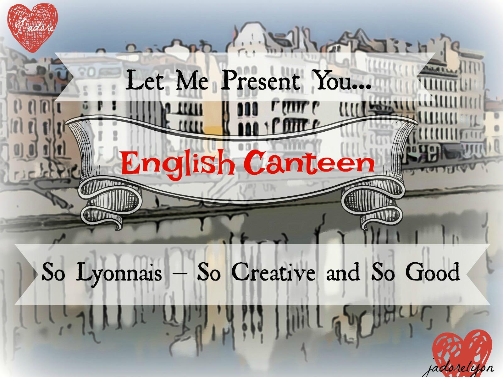 Let me present you - English Canteen
