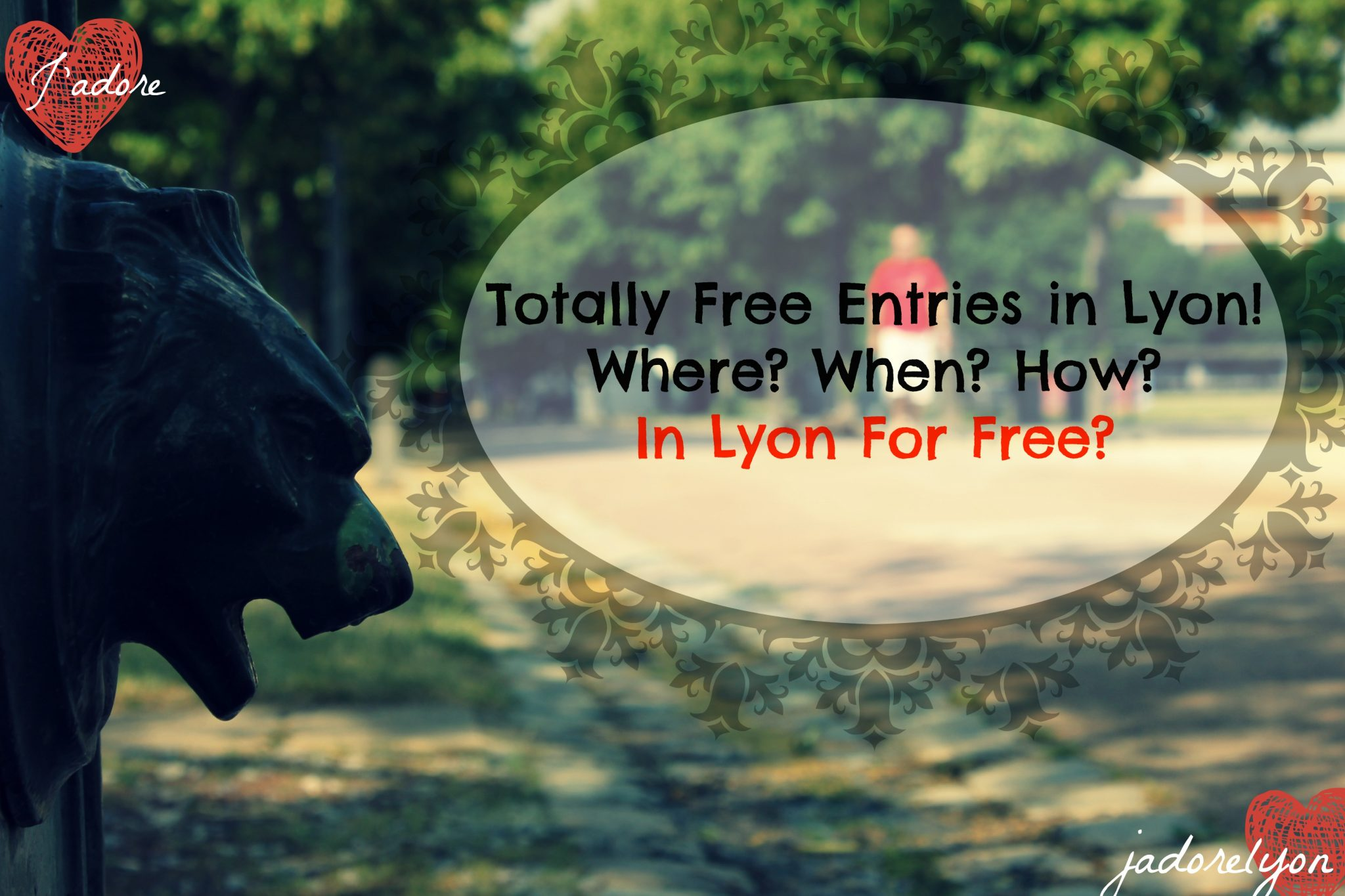 Free Entries in Lyon Where, when and how in Lyon for Free
