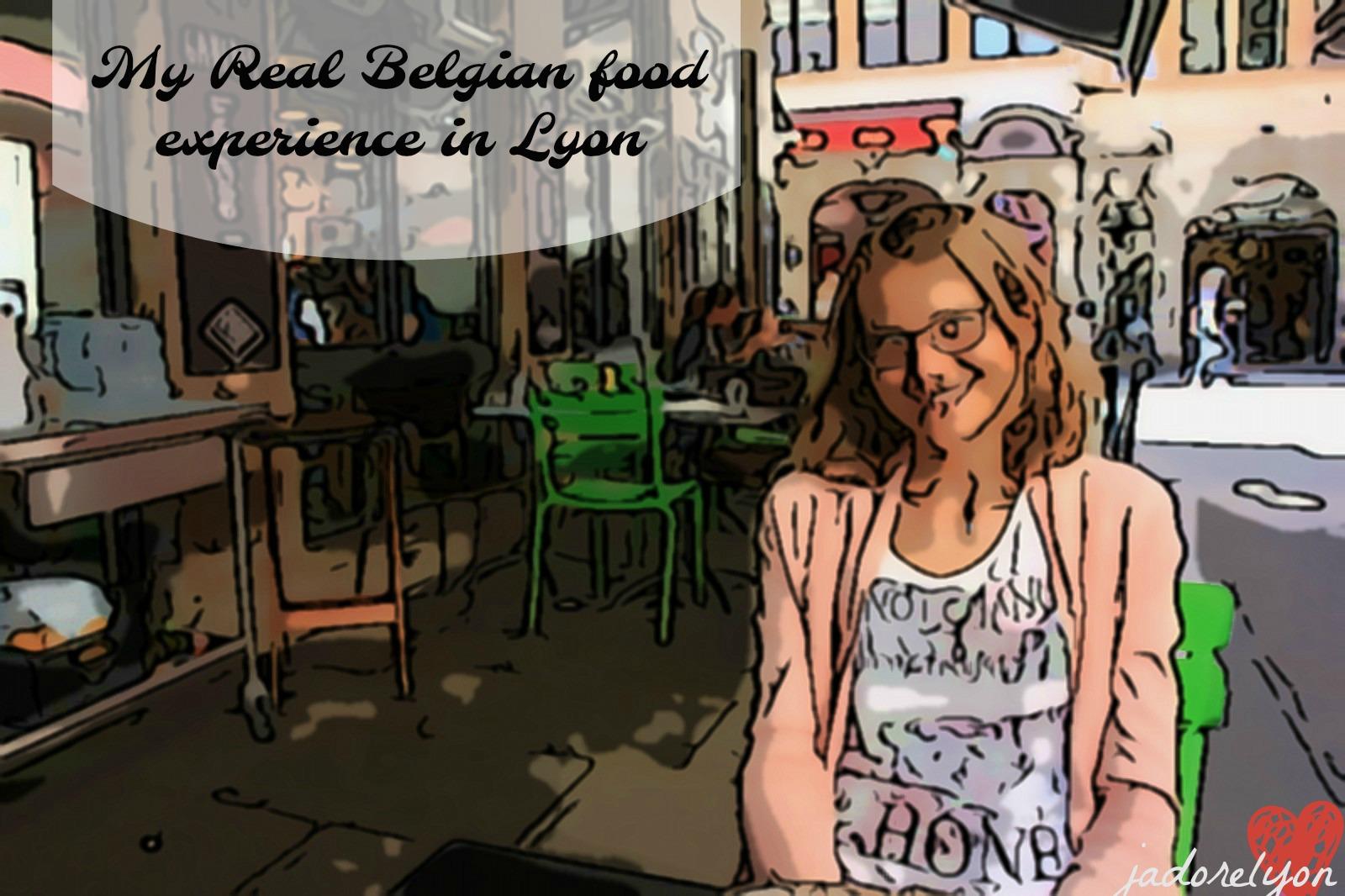 My real belgian Lyon food experience