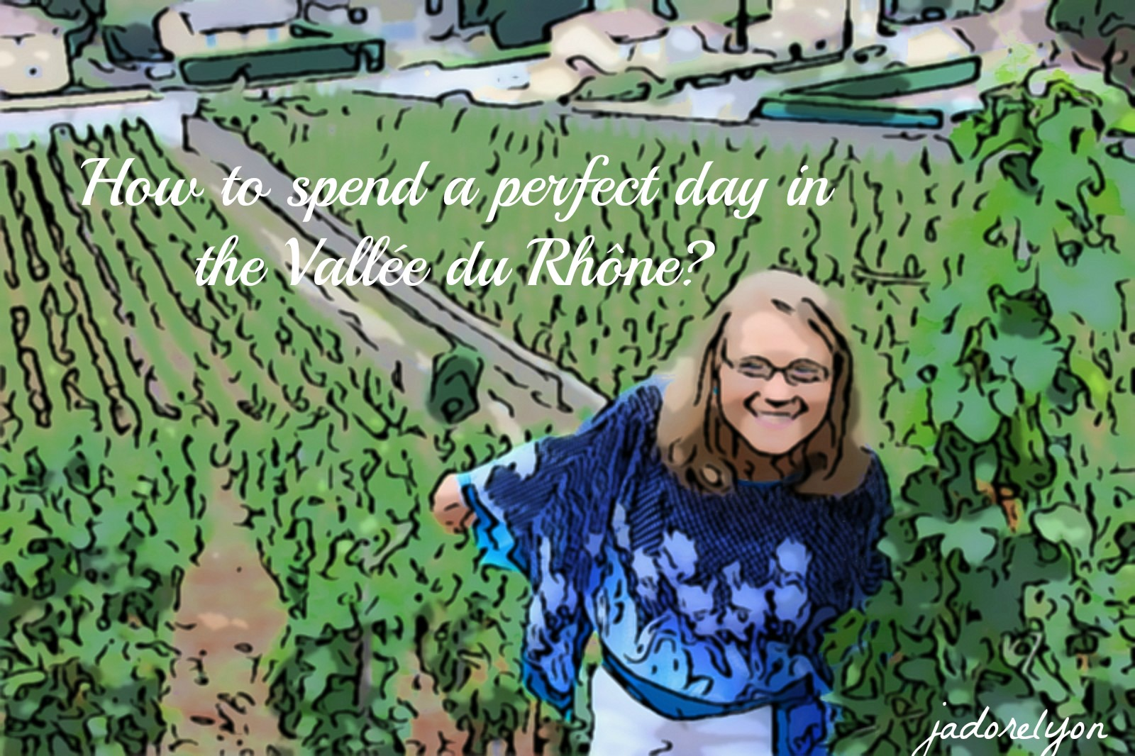 How to spend a perfect day in the Vallée du Rhône