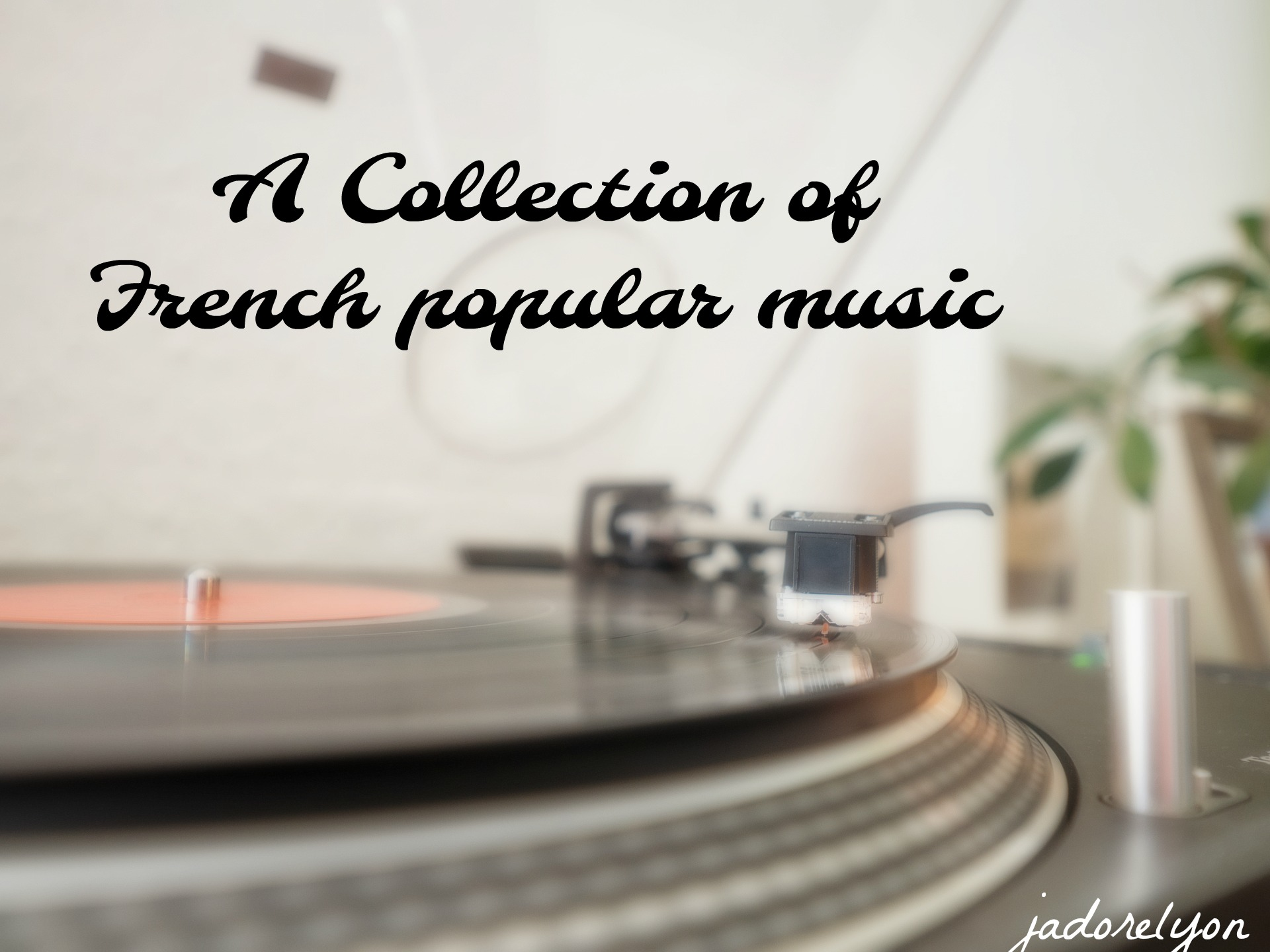 A collection of the best French Music