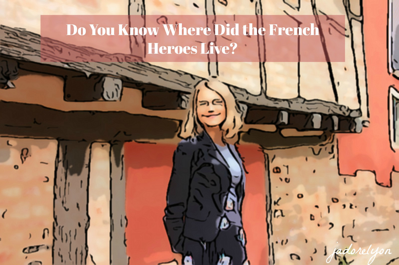 Where did the French Heroes live