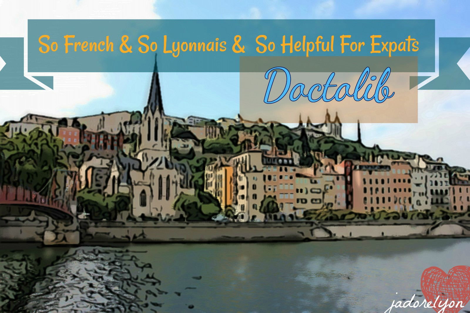 Let me present you so French and So useful for Expats, Tourists and Lyonnais - Doctolib