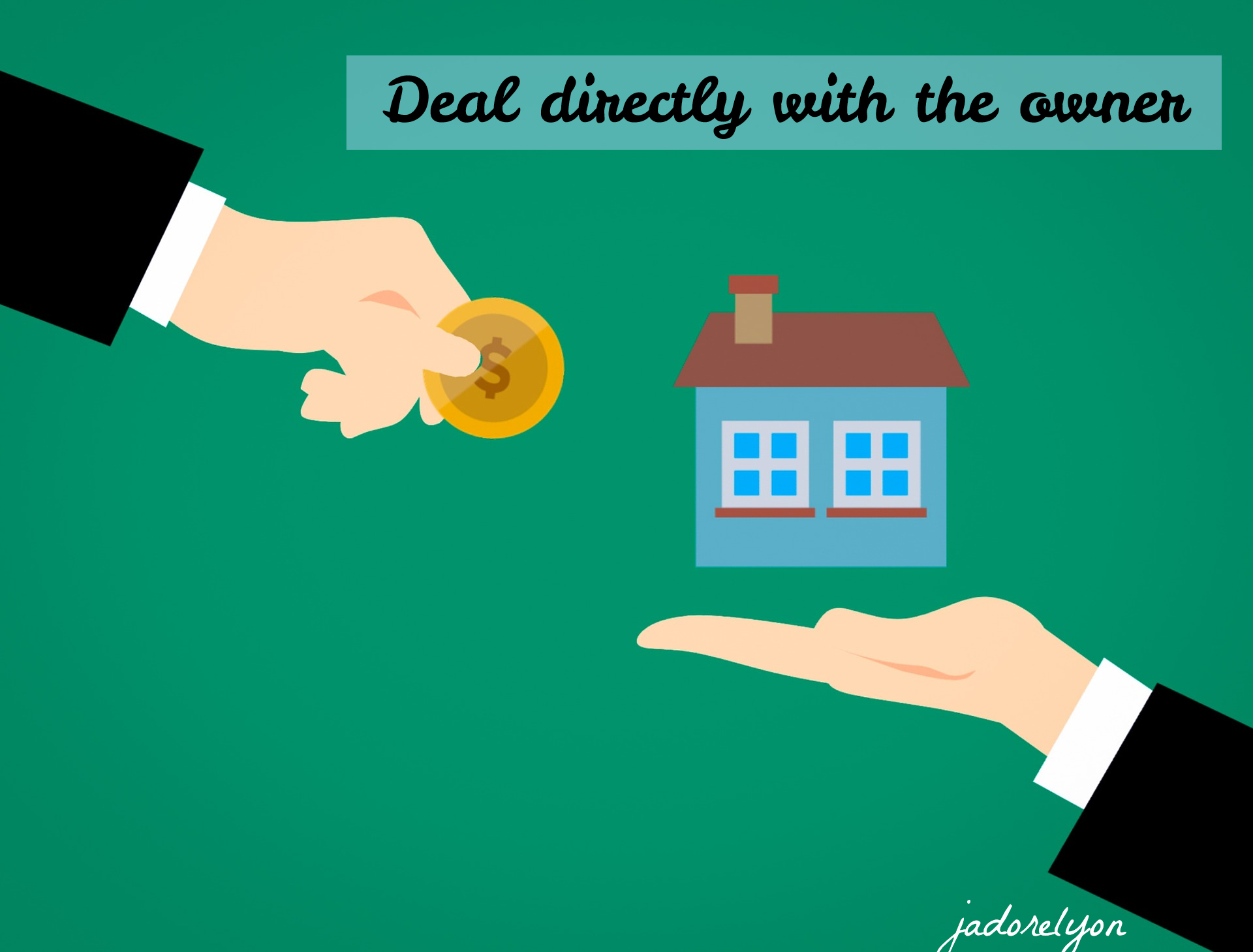 Deal directly with the owner
