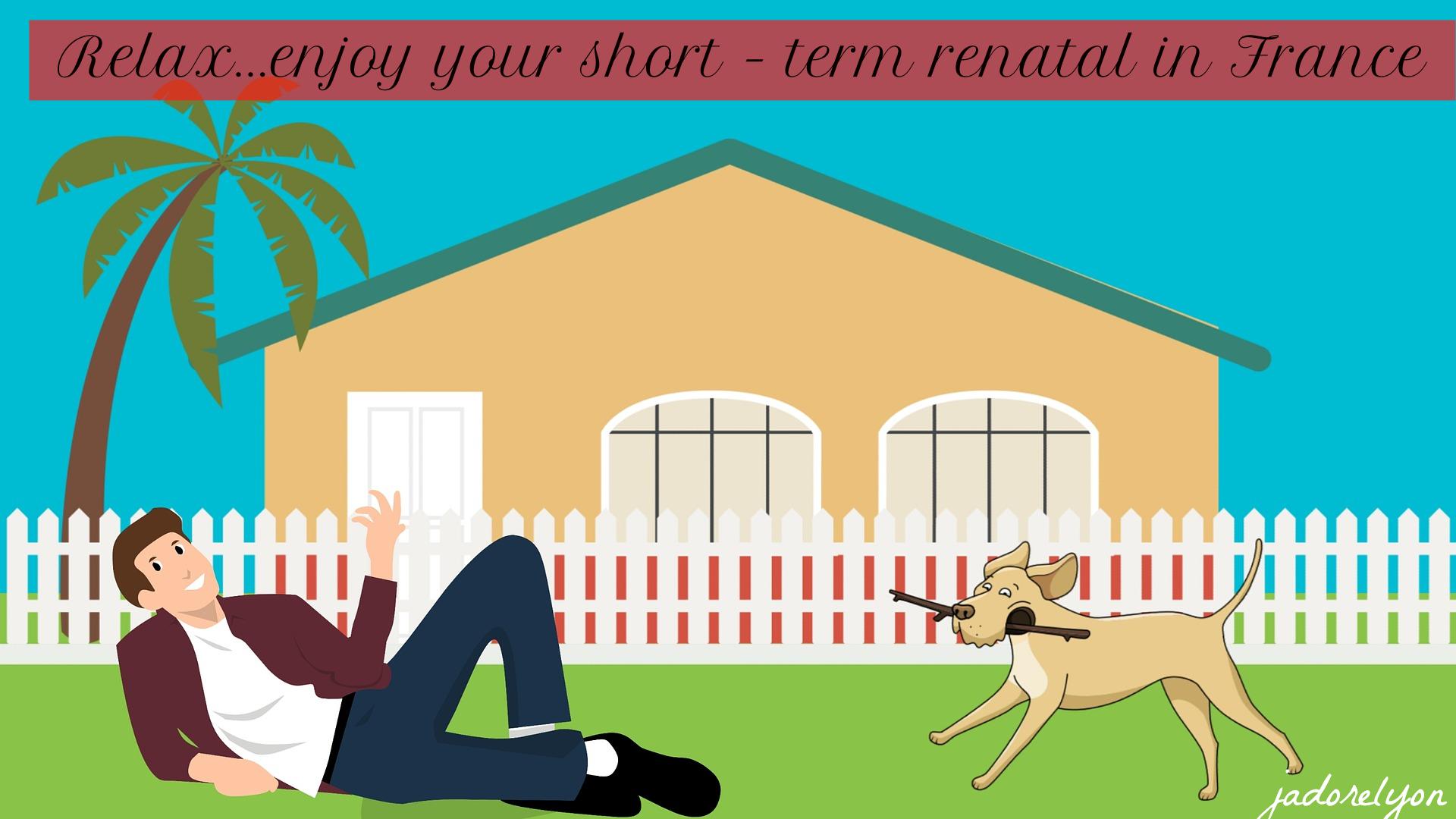 Enjoy short term rental in france