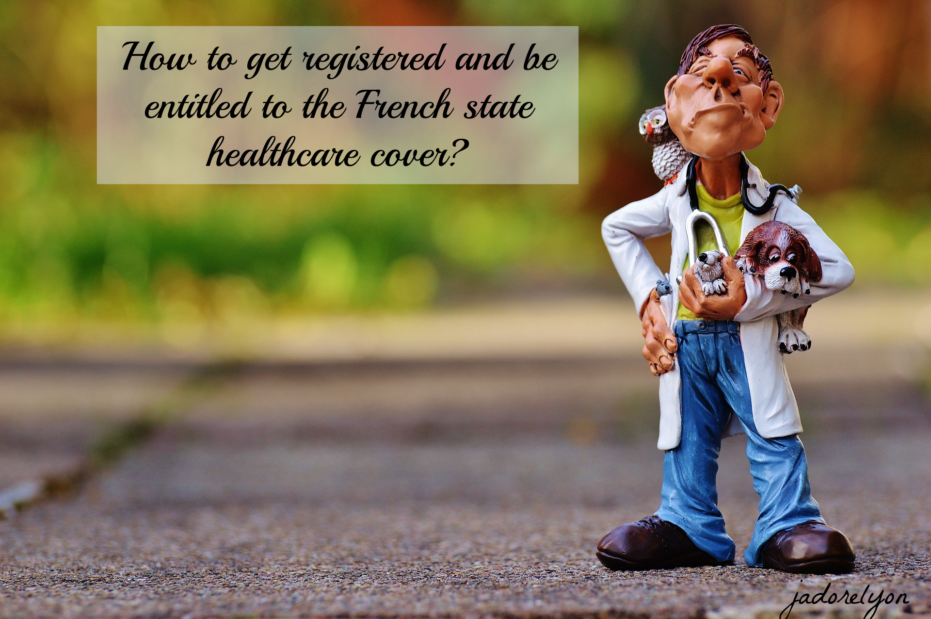 How to get registered and be entitled to the French state healthcare cover_