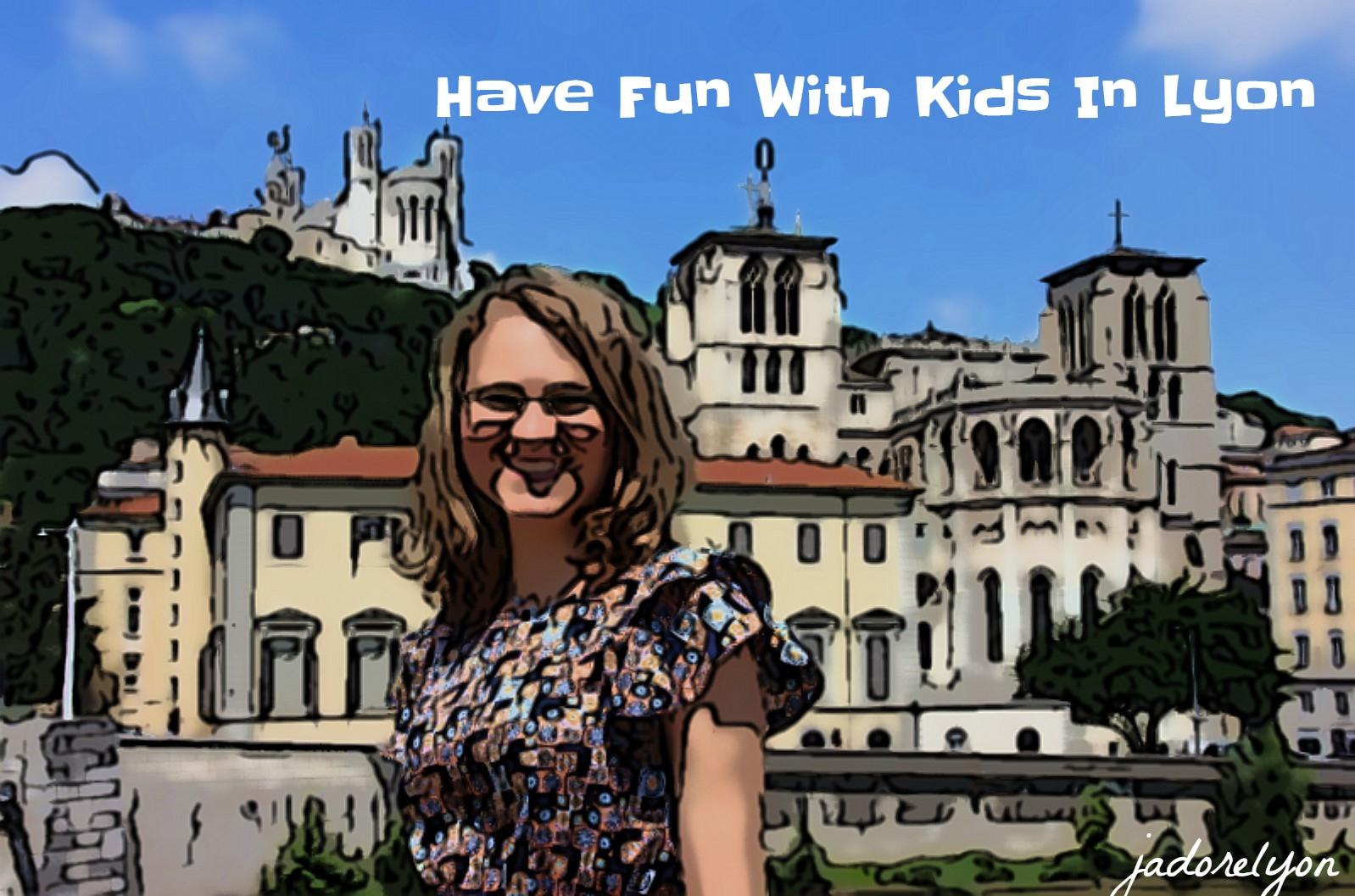 lyon for kids - have fun 1