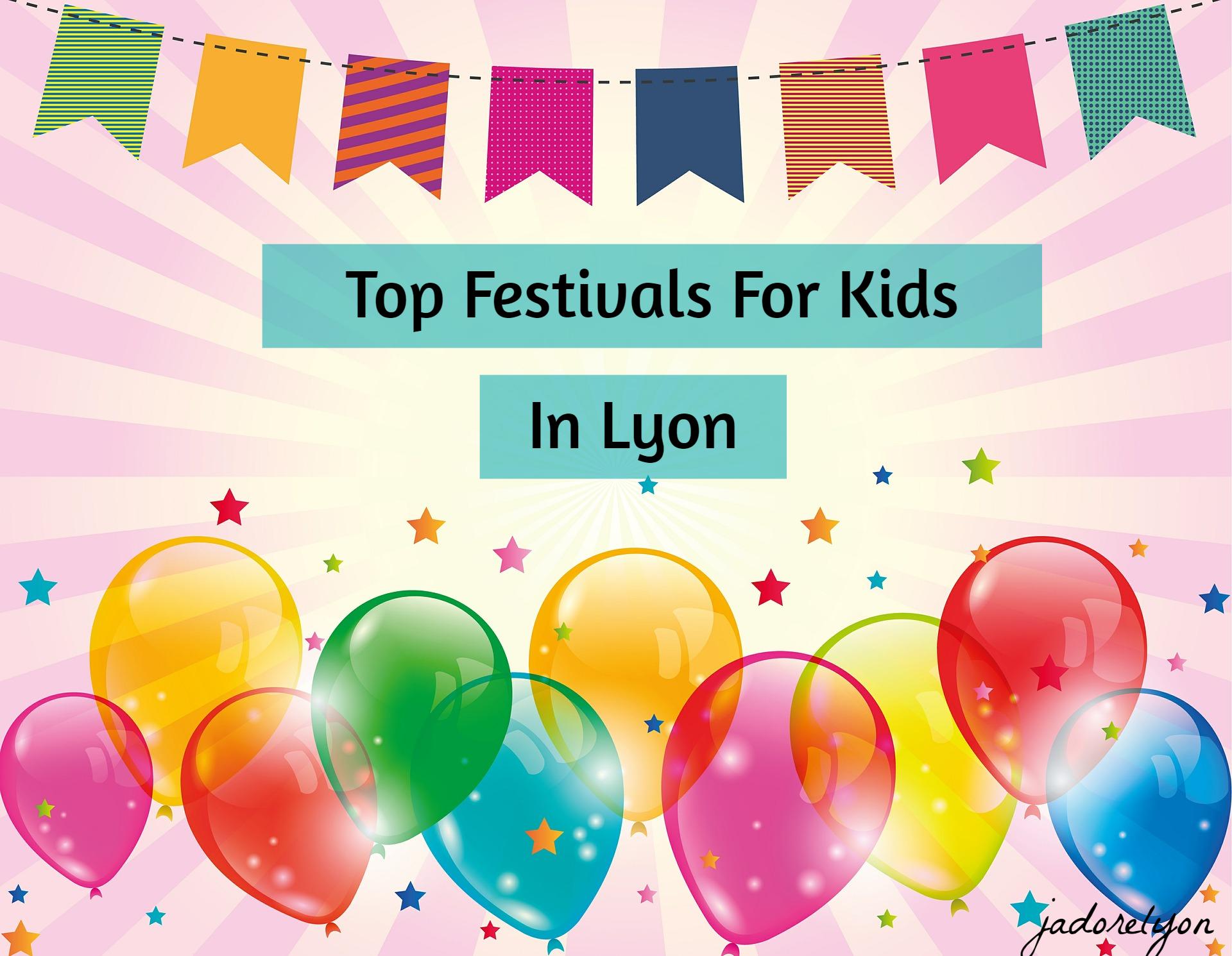 Top FEstivals For Kids in Lyon