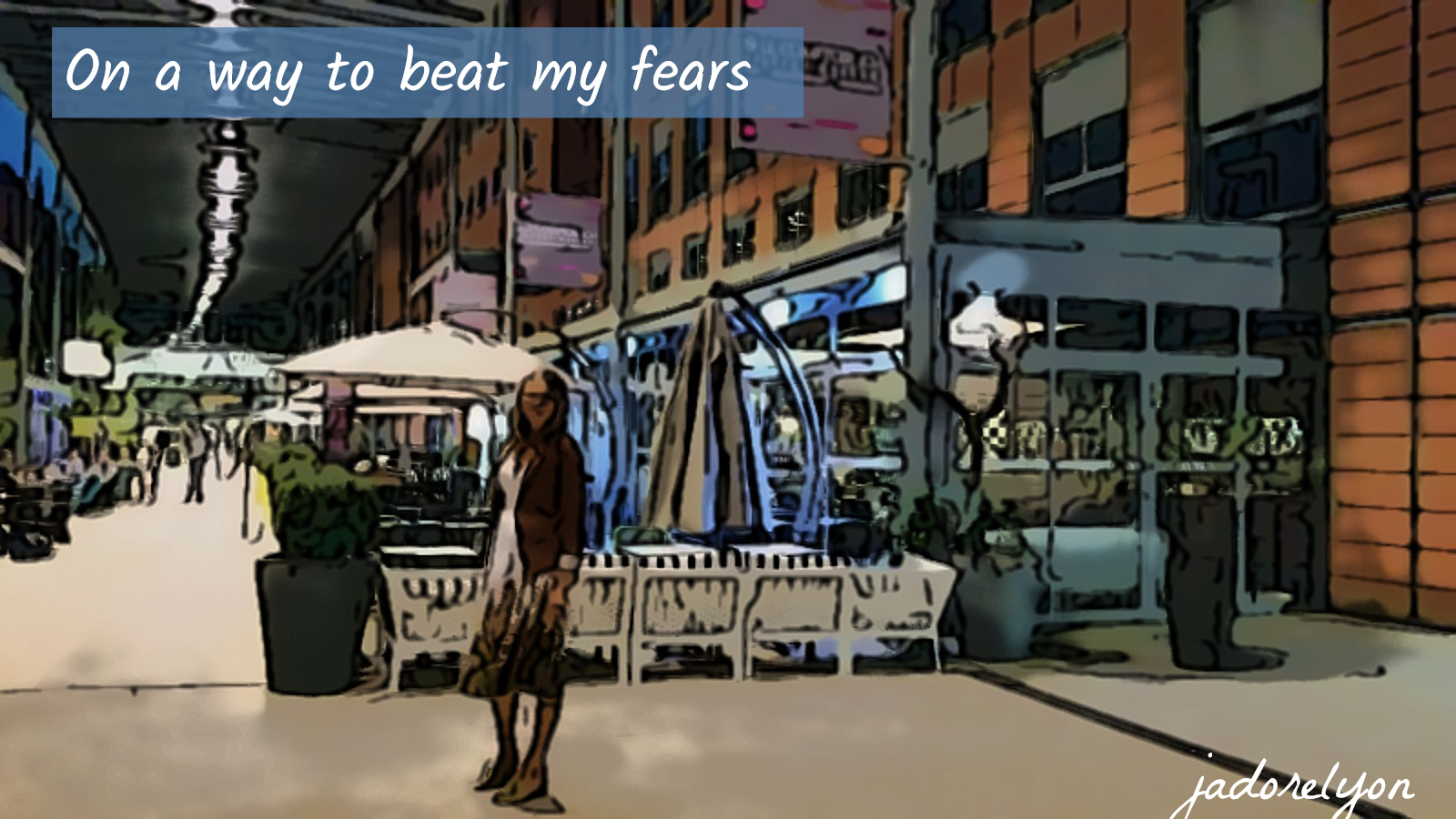 Beating my fears