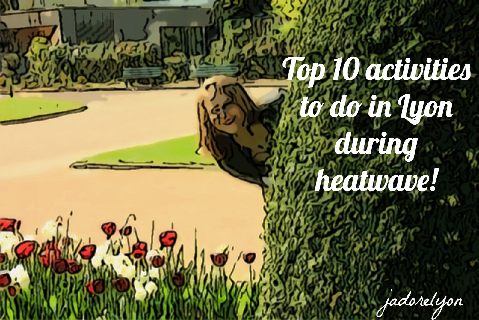 Top 10 activities to do in Lyon during heatwave! (1)