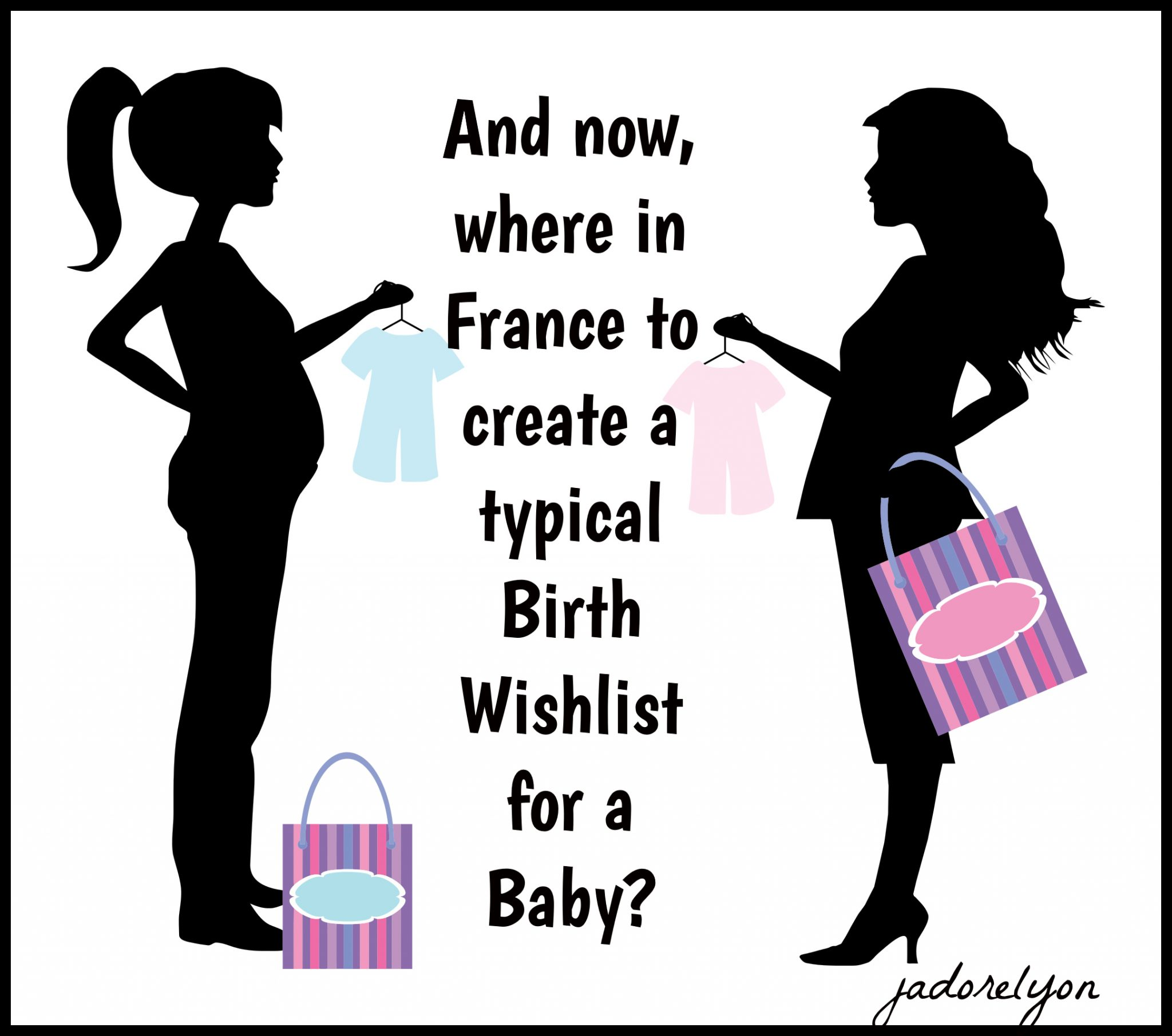 And now, where in France to create a typical Birth Wishlist for a Baby_
