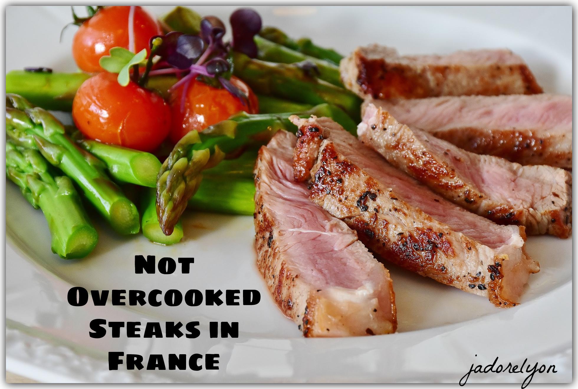 Avoid asking for well done steaks.